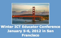 Winter ICT Educator Conference January 5-6, 2012